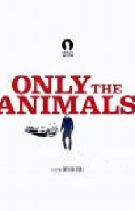 Only the Animals izle