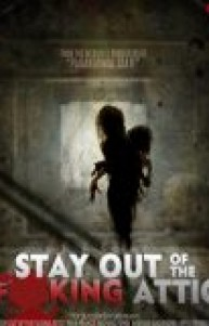 Stay Out of the Fucking Attic izle